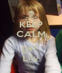 KEEP CALM and  get  Lily - Personalised Poster A4 size