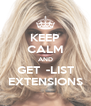 KEEP CALM AND GET  -LIST EXTENSIONS - Personalised Poster A4 size