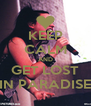 KEEP CALM AND GET LOST IN PARADISE - Personalised Poster A4 size