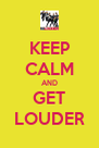 KEEP CALM AND GET LOUDER - Personalised Poster A4 size