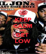KEEP CALM AND GET  LOW - Personalised Poster A4 size
