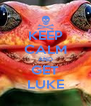 KEEP CALM AND GET LUKE - Personalised Poster A4 size