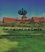KEEP CALM AND Get married in a Castle Samantha Laraway and Evan Davis October 4th 2014 - Personalised Poster A4 size