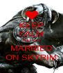 KEEP CALM AND GET MARRIED ON SKYRIM - Personalised Poster A4 size