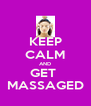 KEEP CALM AND GET  MASSAGED - Personalised Poster A4 size