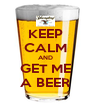 KEEP CALM AND GET ME A BEER - Personalised Poster A4 size