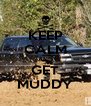 KEEP CALM AND GET MUDDY - Personalised Poster A4 size