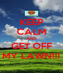 KEEP CALM AND GET OFF MY LAWN!!! - Personalised Poster A4 size
