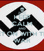 KEEP CALM AND GET ON WITH THE WAR - Personalised Poster A4 size