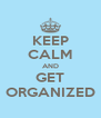 KEEP CALM AND GET ORGANIZED - Personalised Poster A4 size