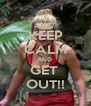 KEEP CALM AND  GET  OUT!! - Personalised Poster A4 size