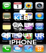 KEEP CALM AND GET OUT UR IPHONE - Personalised Poster A4 size