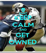 KEEP CALM AND GET OWNED - Personalised Poster A4 size