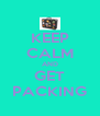 KEEP CALM AND GET PACKING - Personalised Poster A4 size