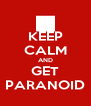 KEEP CALM AND GET PARANOID - Personalised Poster A4 size