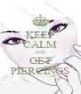 KEEP CALM AND GET PIERCINGS - Personalised Poster A4 size