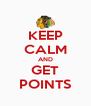 KEEP CALM AND GET POINTS - Personalised Poster A4 size
