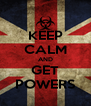 KEEP CALM AND GET POWERS - Personalised Poster A4 size