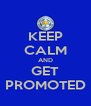 KEEP CALM AND GET PROMOTED - Personalised Poster A4 size