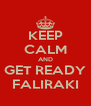 KEEP CALM AND GET READY FALIRAKI - Personalised Poster A4 size