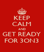 KEEP CALM AND GET READY FOR 3ON3 - Personalised Poster A4 size
