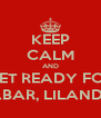 KEEP CALM AND GET READY FOR GRABAR, LILANDIA!!! - Personalised Poster A4 size