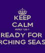 KEEP CALM AND GET READY FOR  MARCHING SEASON  - Personalised Poster A4 size
