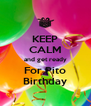 KEEP CALM and get ready For Pito Birthday - Personalised Poster A4 size