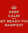 KEEP CALM AND GET READY FOR RAMFEST - Personalised Poster A4 size