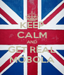 KEEP CALM AND GET REAL MOBOLA - Personalised Poster A4 size