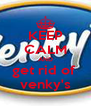 KEEP CALM AND get rid of  venky's - Personalised Poster A4 size