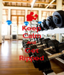 Keep Calm And  Get Ripped - Personalised Poster A4 size
