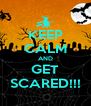 KEEP CALM AND GET SCARED!!! - Personalised Poster A4 size