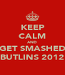 KEEP CALM AND GET SMASHED BUTLINS 2012 - Personalised Poster A4 size
