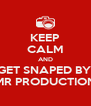 KEEP CALM AND GET SNAPED BY  JMR PRODUCTIONS - Personalised Poster A4 size