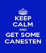 KEEP CALM AND GET SOME CANESTEN - Personalised Poster A4 size