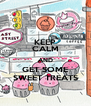 KEEP CALM AND GET SOME SWEET TREATS - Personalised Poster A4 size