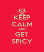 KEEP CALM AND GET SPICY - Personalised Poster A4 size
