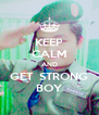 KEEP CALM AND GET  STRONG BOY - Personalised Poster A4 size
