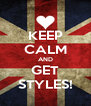 KEEP CALM AND GET STYLES! - Personalised Poster A4 size