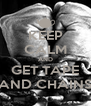 KEEP CALM AND GET TAPE AND CHAINS - Personalised Poster A4 size
