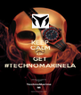 KEEP CALM AND GET #TECHNOMARINELA - Personalised Poster A4 size