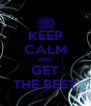 KEEP CALM AND GET THE BEST - Personalised Poster A4 size