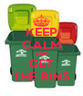 KEEP CALM AND GET THE BINS - Personalised Poster A4 size
