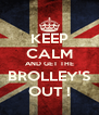 KEEP CALM AND GET THE BROLLEY'S OUT ! - Personalised Poster A4 size