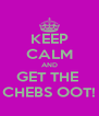 KEEP CALM AND GET THE  CHEBS OOT! - Personalised Poster A4 size