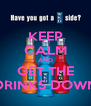 KEEP CALM AND GET THE DRINKS DOWN - Personalised Poster A4 size