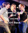 Keep Calm and  Get the Girl Back  - Personalised Poster A4 size