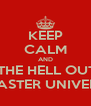 KEEP CALM AND GET THE HELL OUT OF  MCMASTER UNIVERSITY - Personalised Poster A4 size