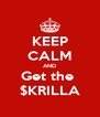 KEEP CALM AND Get the  $KRILLA - Personalised Poster A4 size